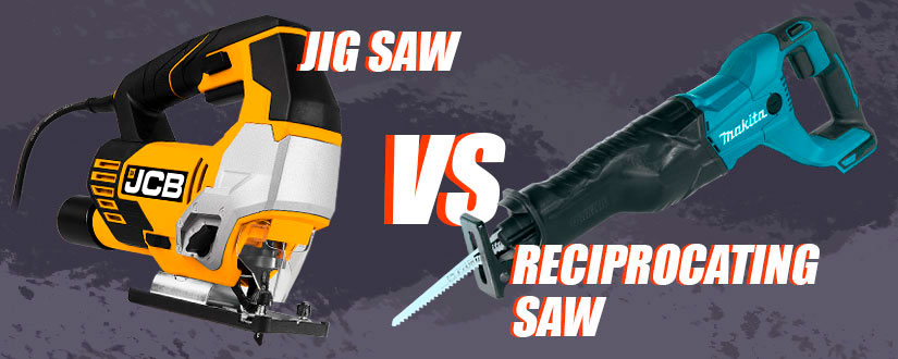 How to Choose Between Reciprocating Saw and. Jigsaw?